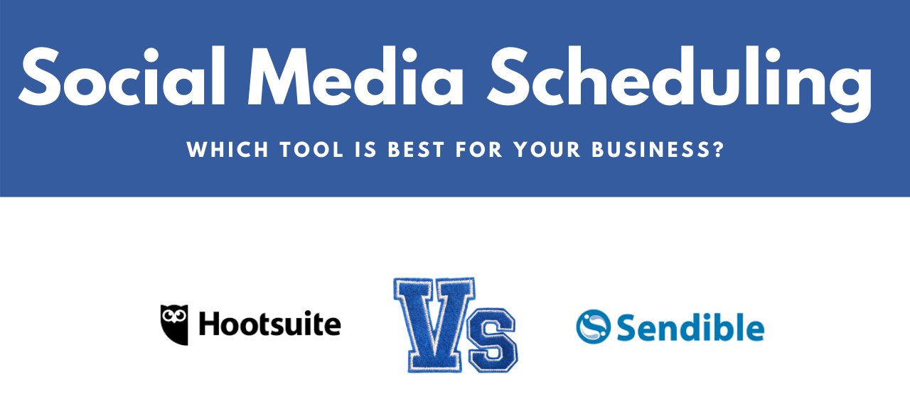Social Media Scheduling Tools - Hootsuite vs Sendible